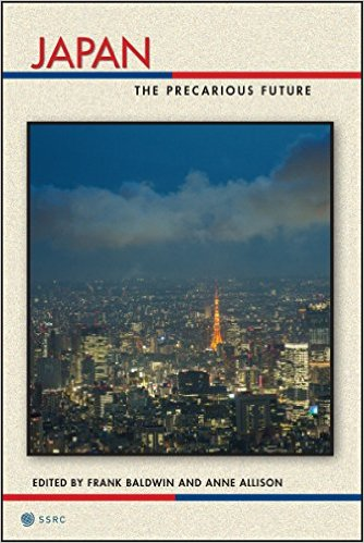 Japan: The Precarious Future Edited by Frank Baldwin and Anne Allison